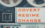 America's Legacy of Regime Change